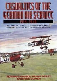 Casualties of the German Air Service 1914-1920 by Norman Franks, Frank Bailey, Rick Duiven