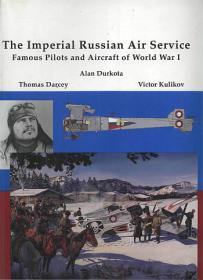 The Imperial Russian Air Service by Darcey T., Durkota A., Kulikov V.