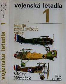 Nemechek, Vaclav Vojenska letadla. Dl 1, Letadla prvny svatovy valky