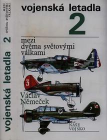 Nemecek, Vaclav Vojenska letadla. Dl 2, Mezi dvuma svatovymi valkami