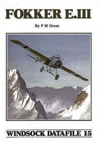 Fokker E.III чертежи и фото самолёта (Windsock Datafile 15 by Peter M. Grosz)